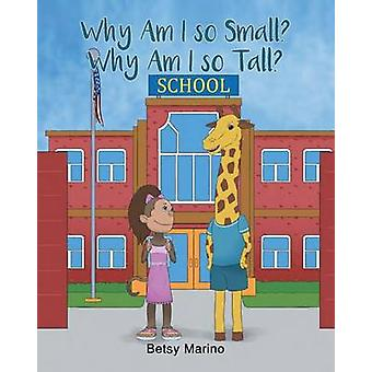 Why Am I so Small Why Am I so Tall by Marino & Betsy