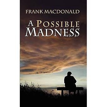 A Possible Madness by MacDonald & Frank