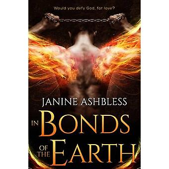 In Bonds of the Earth by Ashbless & Janine