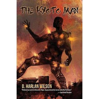 The Kyoto Man by Wilson & D. Harlan