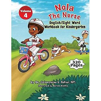 Nola The Nurse English  Sight Words For Kindergarten Vol. 4 by Baker & Dr. Scharmaine L.