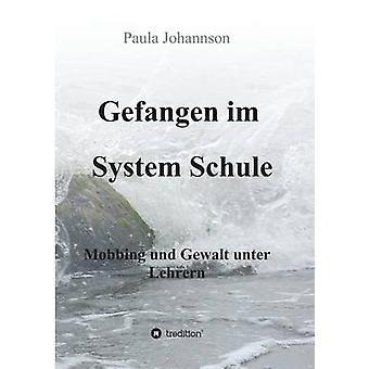 Gefangen im System Schule by Johannson & Paula