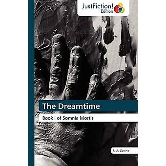 The Dreamtime by Conine & R. A.