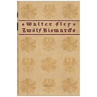 Zwlf Bismarcks von Flex & Walter
