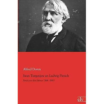 Iwan Turgenjew an Ludwig Pietsch by Doren & Alfred
