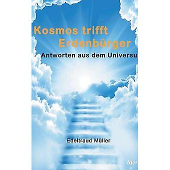 Kosmos trifft Erdenbrger by Mller & Edeltraud