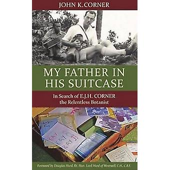 My Father in His Suitcase by Corner & John K.