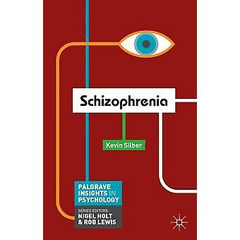 Schizophrenia by Kevin Silber - 9780230299863 Book