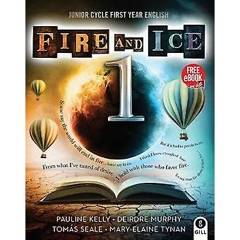 Fire and Ice Book 1 - Junior Cycle First Year English by Pauline Kelly