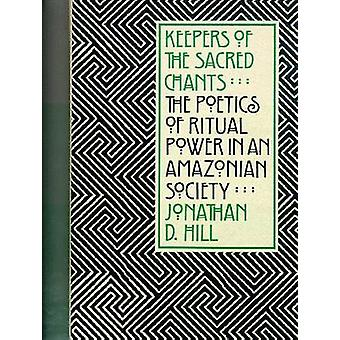 Keepers of the Sacred Chants - The Poetics of Ritual Power in an Amazo