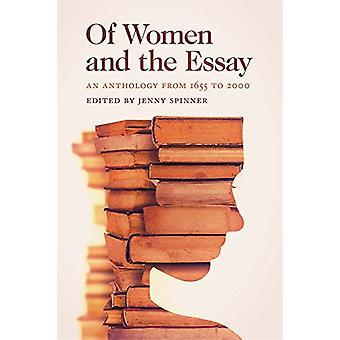 Of Women and the Essay - An Anthology von 1655 bis 2000 von Jenny Spinn