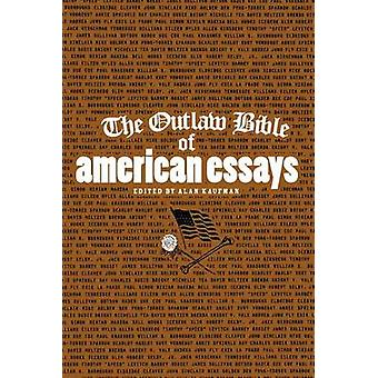 The Outlaw Bible of American Essays by Alan Kaufman - 9781560259350 B