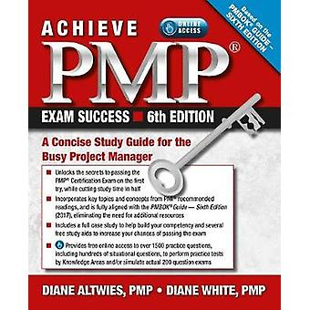 Achieve PMP Exam Success - A Concise Study Guide for the Busy Project