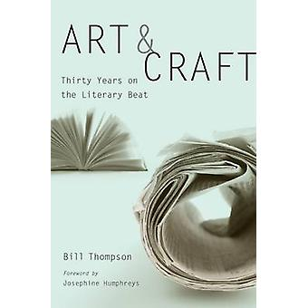 Art and Craft - Thirty Years on the Literary Beat by Bill Thompson - 9