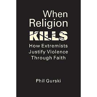 När religionen dödar - Hur extremister motiverar våld genom tro genom