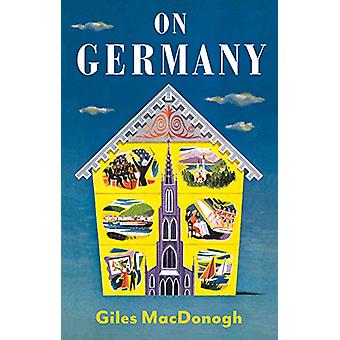 On Germany by Giles MacDonogh - 9781787382213 Book