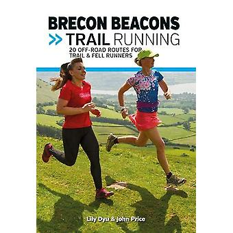 Brecon Beacons Trail Running - 20 off-road routes for trail and fell r