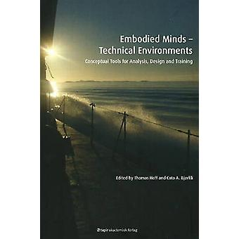 Embodied Minds - Technical Environments - Conceptual Tools for Analysi