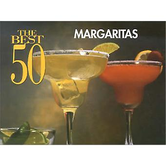 The Best 50 Margaritas by Dona Z. Meilach - 9781558672727 Book