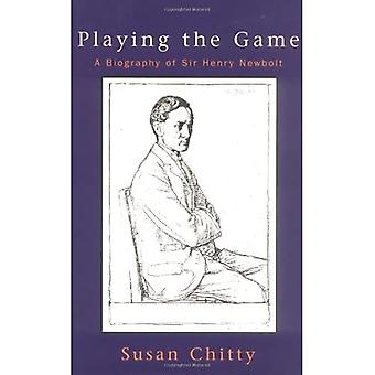 Playing the Game: Biography of Sir Henry Newbolt