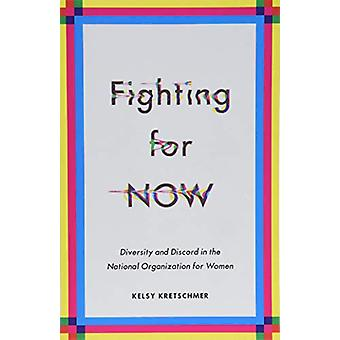 Fighting for NOW - Diversity and Discord in the National Organization