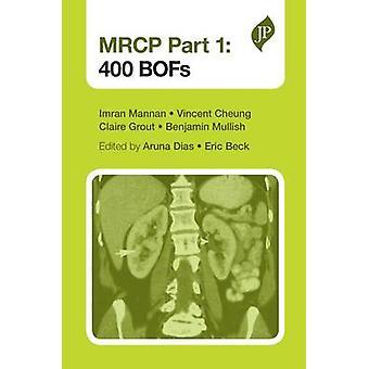 MRCP - 400 BOFs - Part 1 - 400 BOFs by Imran Mannan - 9781907816444 Book