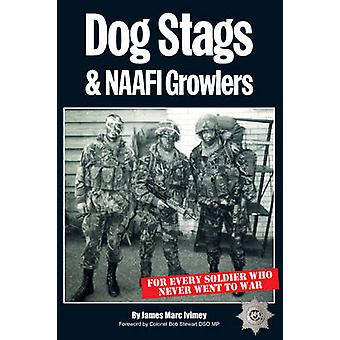Dog Stags & NAAFI Growlers - For Every Soldier Who Never Went to War b