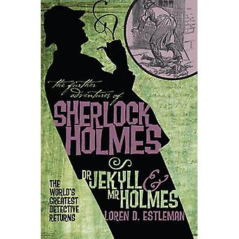 Further Adv. S. Holmes Dr Jekyll and Mr Holmes by Loren D Estleman
