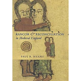 Rancor and Reconciliation in Medieval England by Paul R. Hyams - 9780