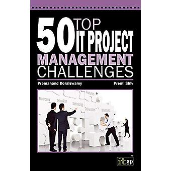 50 Top IT Project Management Challenges by Premanand Doraiswamy - 978