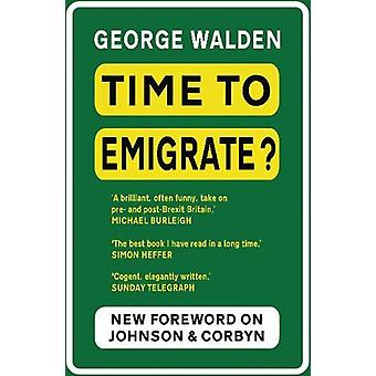 Time to Emigrate? - Pre- and Post-Brexit Britain by George Walden - 97
