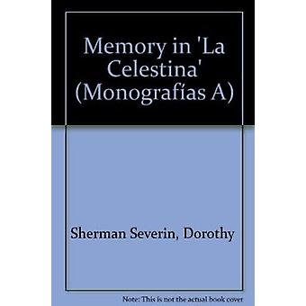 Memory in La Celestina by Dorothy Sherman Severin - 9780900411137 Book