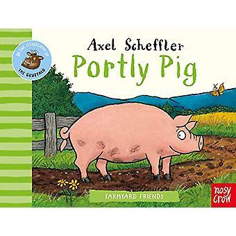 Farmyard Friends - Portly Pig by Axel Scheffler - 9781788006934 Book