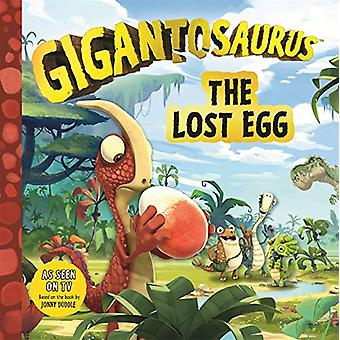 Gigantosaurus - The Lost Egg by Jonny Duddle - 9781787413139 Book