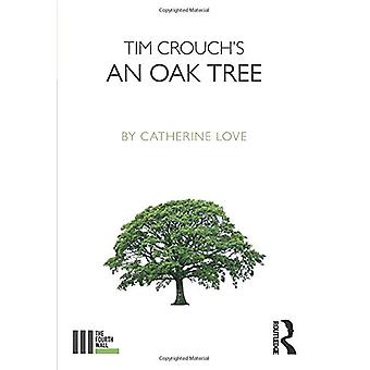 Tim Crouch's An Oak Tree by Catherine E. Love - 9781138682825 Book