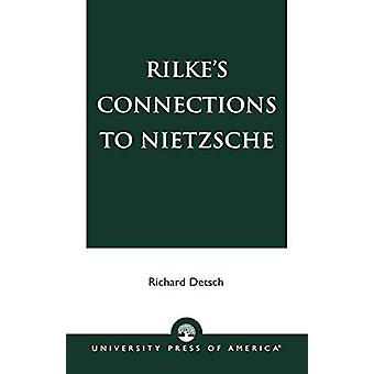 Rilke's Connections to Nietzsche by Richard Detsch - 9780761825388 Bo