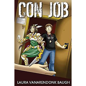 Con Job by Laura Vanarendonk Baugh - 9780985934972 Book