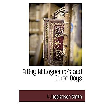 A Day at Laguerre's and Other Days by Francis Hopkinson Smith - 97811