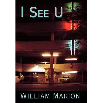 I See U by William Marion - 9781458205049 Book