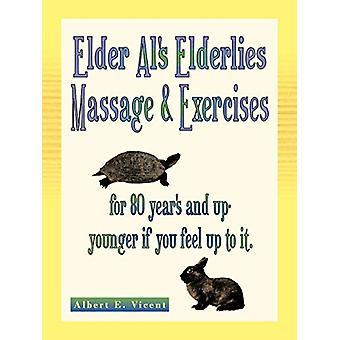 Elder Al's Elderlies Massage & Exercises - For 80 Year's and Up -
