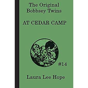 The Bobbsey Twins at Cedar Camp by Laura Lee Hope - 9781617204715 Book