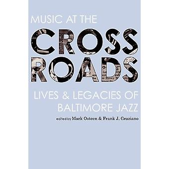 Music at the Crossroads - Lives & Legacies of Baltimore Jazz by Ma