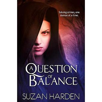 A Question of Balance by Suzan Harden - 9781938745584 Book