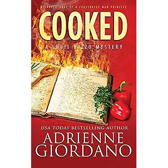 Cooked - Misadventures of a Frustrated Mob Princess by Adrienne Giorda