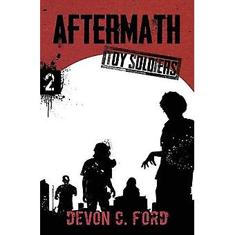 Aftermath - Toy Soldiers Book Two by Devon C Ford - 9781949890358 Book