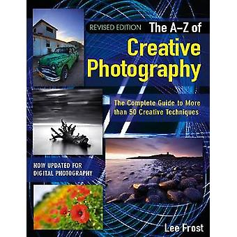 New AZ of Creative Photography by Lee Frost