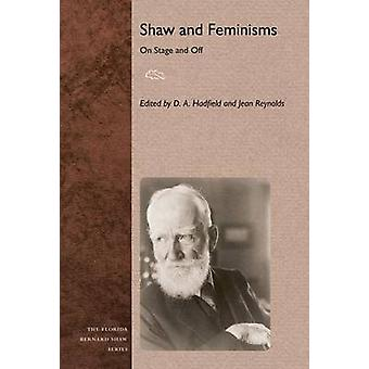Shaw and Feminisms - On Stage and Off by D. A. Hadfield - 978081304243
