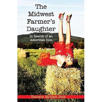 The Midwest Farmers Daughter by Edited by Zachary Michael Kjack