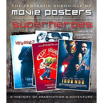 Superhjältar Filmaffischer: Den fantastiska krönikan av filmaffischer av Russ Thorne (Hardback, 2015)
