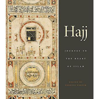 Hajj  Journey to the Heart of Islam by Edited by Venetia Porter